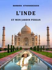 L'INDE et mon jardin persan