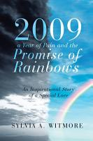 2009   A Year of Pain and the Promise of Rainbows PDF