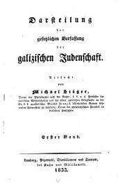 Darstellung der gesetzlichen Verfassung der galizischen Judenschaft: Bände 1-2