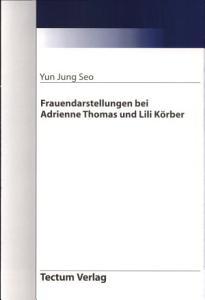 Frauendarstellungen bei Adrienne Thomas und Lili K  rber PDF