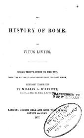 The History of Rome: Books 37 to the end, with the epitomes and ragments of the lost books. Tr. by William A. M'Devitte