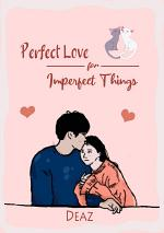 Perfect Love for Imperfect Things