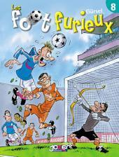 Les foot furieux: Volume8