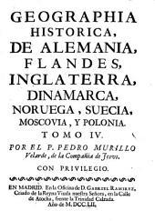 Geographia historica, de Alemania, Flandes, Inglaterra, Dinamarca, Noruega, Suecia, Moscovia, y Polonia: Volumen 4