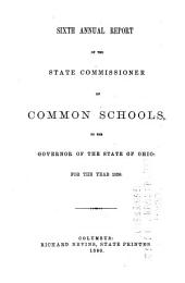Annual report of the State Commissioner of Common Schools, to the Governor of the State of Ohio, for the year ...