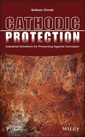 Cathodic Protection: Industrial Solutions for Protecting Against Corrosion