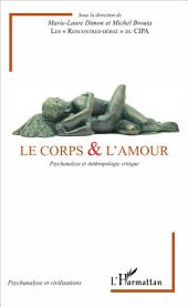 Le corps & l'amour: Psychanalyse et Anthropologique critique