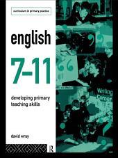 English 7-11: Developing Primary Teaching Skills