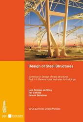 Design of Steel Structures: Eurocode 3 - Design of Steel Structures. Part 1-1 - General Rules and Rules for Buildings