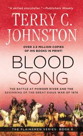 Blood Song: The Battle at Powder River and the Beginning of the Great Sioux War of 1876
