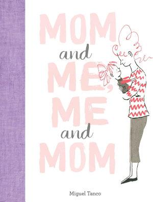 Mom and Me  Me and Mom