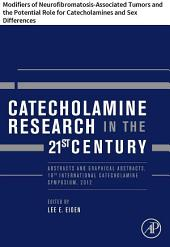 Catecholamine Research in the 21st Century: Modifiers of Neurofibromatosis-Associated Tumors and the Potential Role for Catecholamines and Sex Differences