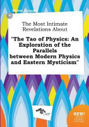 The Most Intimate Revelations about the Tao of Physics