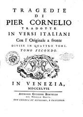 Tragedie di Pier Cornelio tradotte in versi italiani, con l' originale a fronte divise in quattro tomi. Tomo primo [-quarto]: Volumi 1-2