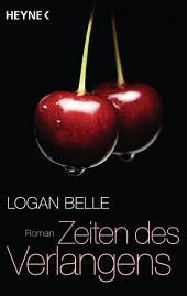 Zeiten des Verlangens: Roman