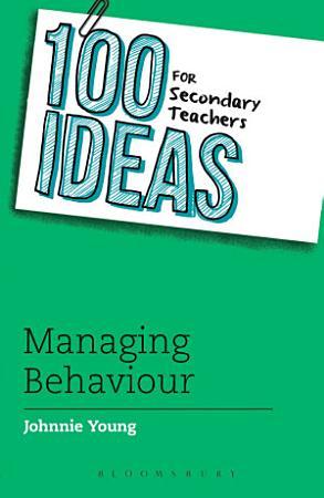 100 Ideas for Secondary Teachers  Managing Behaviour PDF