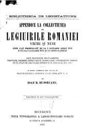 Collectiune de Legiuirile Romaniei vechĭ şi nuoĭ0: legi, procedure, regulamente .... Appendice la Collectiunea ... : câne sáŭ promulgatŭ de la 1 ianuarie anulŭ 1871 până la 1 ianuarie 1875 şi în continuaţiune, Volumul 2