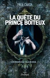 Chroniques d'au-delà du seuil T1 : La quête du prince boiteux