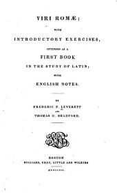 Viri Romae: with introductory exercises, intended as a first book in the study of Latin, with English notes