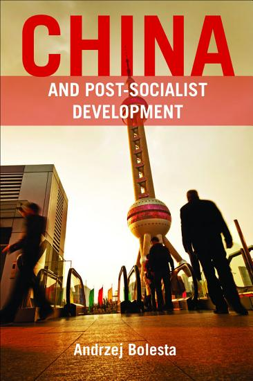 China and Post Socialist Development PDF