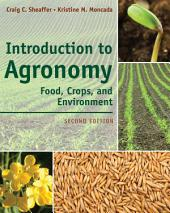 Introduction to Agronomy: Food, Crops, and Environment: Edition 2