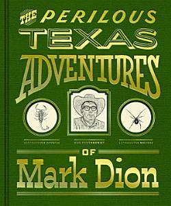 The Perilous Texas Adventures of Mark Dion PDF