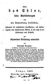 Ueber das Chlor, seine Verbindungen und die Anwendung derselben ...: zur allgemeien Belehrung entworfen