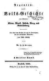 Regenten- und volks-geschichte der länder Cleve, Mark, Jülich, Berg, und Ravensberg: Von Karl dem Grossen bis auf ihre vereinigung mit der preussischen monarchie, 768-1815, Band 2