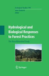 Hydrological and Biological Responses to Forest Practices: The Alsea Watershed Study