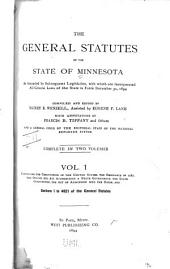 The General Statutes of the State of Minnesota: As Amended by Subsequent Legislation, with which are Incorporated All General Laws of the State in Force December 31, 1894