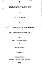 Examination of A Tract on the Alteration of the Tariff, Written by Thomas Cooper