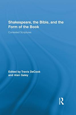 Shakespeare  the Bible  and the Form of the Book