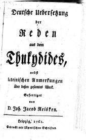 Deutsche Uebersetzung der Reden aus dem Thucydides, nebst lateinischen Anmerkungen über deßen gesamtes Werk