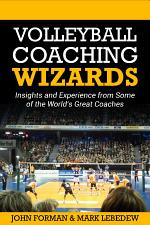 Volleyball Coaching Wizards - Insights and Experience from Some of the World's Best Coaches