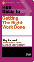 HBR Guide to Getting the Right Work Done PDF