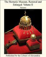 The Hermetic Museum, Restored and Enlarged: Volume II