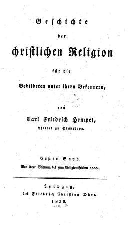 Geschichte der christlichen Religion f  r die Gebildeten unter ihren Bekennern PDF
