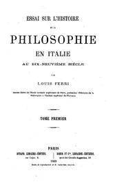 Essai sur l'histoire de la philosophie en Italie au dix-neuvième siècle: Volume1