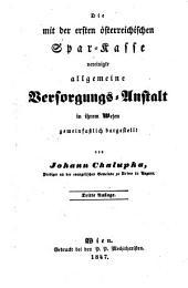 Die mit der ersten österreichischen Spar-Kasse vereinigte allgemeine Versorgungs-Anstalt in ihrem Wesen gemeinfaßlich dargestellt. 3. Aufl