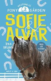 Sofie og Alvar. Hestene på Ponygården 2: Hestene på Ponygården 2, Bind 2