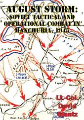 August Storm: The Soviet 1945 Strategic Offensive In Manchuria [Illustrated Edition]