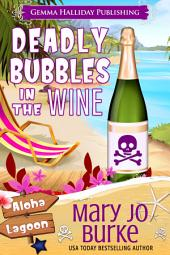 Deadly Bubbles in the Wine: A Simone Ryan Aloha Lagoon Mystery