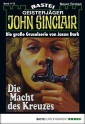 John Sinclair - Folge 1172: Die Macht des Kreuzes