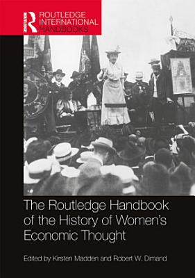 Routledge Handbook of the History of Women   s Economic Thought