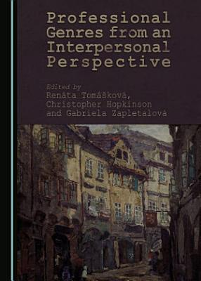 Professional Genres from an Interpersonal Perspective PDF