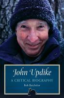 John Updike  A Critical Biography PDF