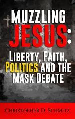 Muzzling Jesus: Liberty, Faith, Politics, and the Mask Debate