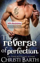The Reverse of Perfection: Book 2 in the Bad Decisions Series