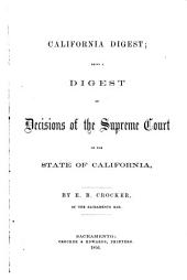 California digest: being a digest of decisions of the Supreme Court of the state of California