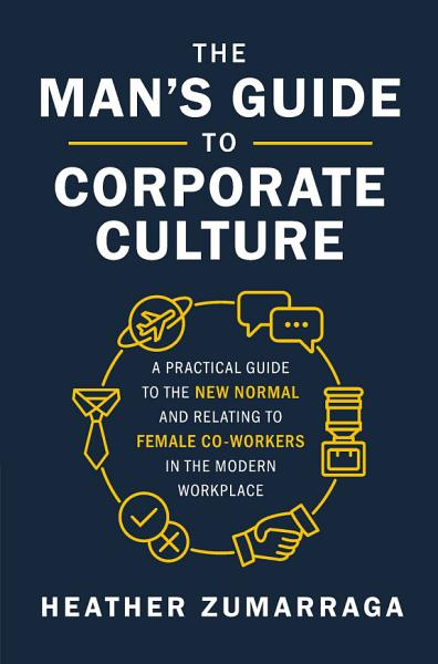 The Mans Guide To Corporate Culture